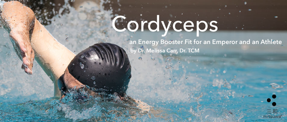 Cordyceps—an Energy Booster Fit for an Emperor and an Athlete